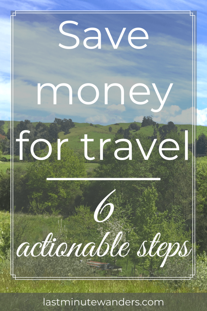 Green hills and trees with text overlay - Save money for travel, 6 actionable steps