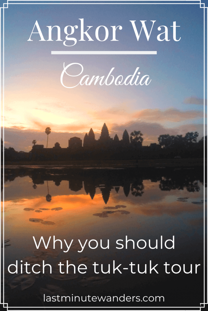 Cambodian temple silhouetted against sunset and reflected in pool with text overlay - Angkor Wat, Cambodia: why you should ditch the tuk tuk tour