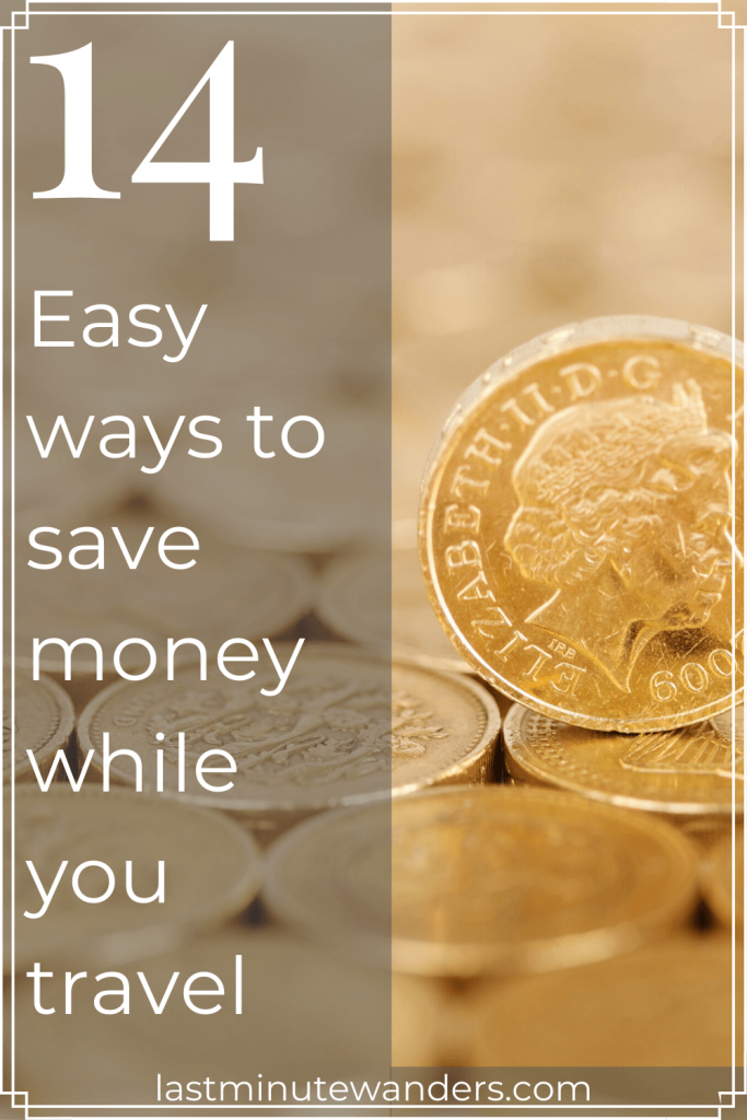 Close up view of pound coins with text overlay - 14 ways to save money while you travel