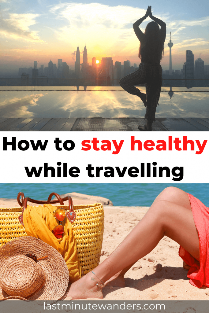 Split image: top shows silhouette of a woman doing a yoga pose at sunset in front of a cityscape, bottom image shows woman's legs on sand by beach bag and hat. Text overlay reads - How to stay healthy while travelling