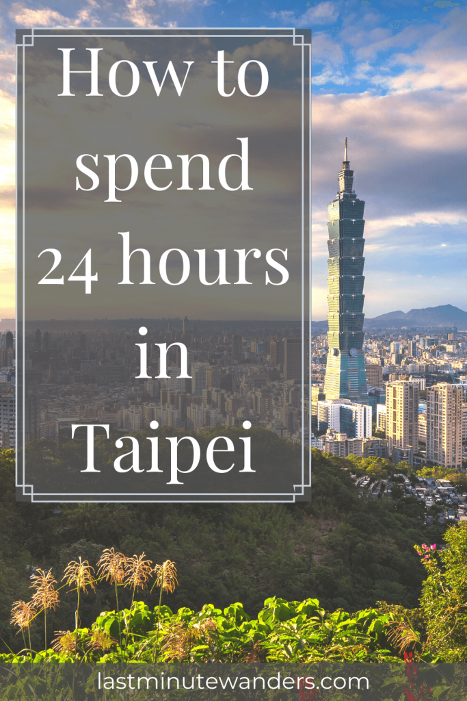 View of city and tall building with text overlay - How to spend 24 hours in Taipei