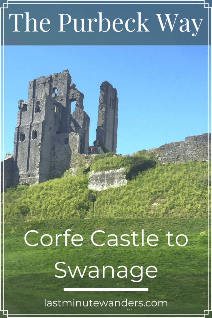 Ruined castle with text overlay - The Purbeck Way: Corfe Castle to Swanage