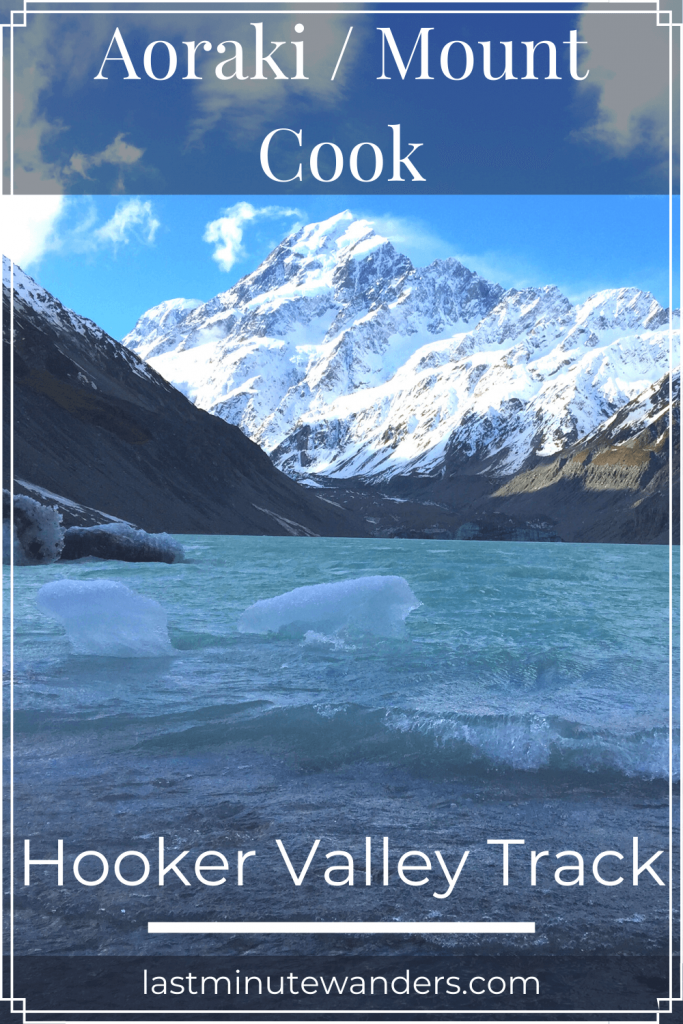 Snowy mountain and lake with icebergs with text overlay - Aoraki/Mount Cook: Hooker Valley Track