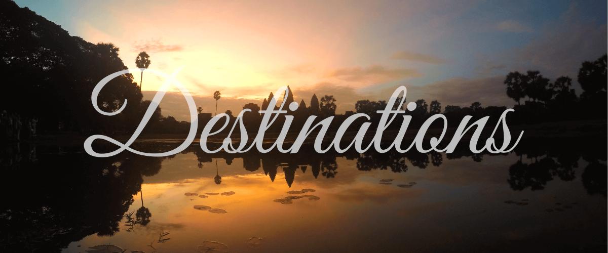 Destinations - Angkor Wat Cambodia