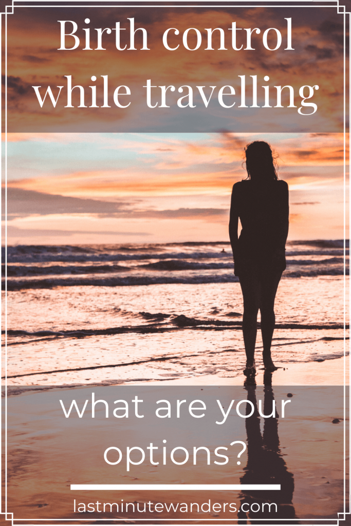 Woman standing on beach at sunset with text overlay - Birth control while travelling: what are your options?