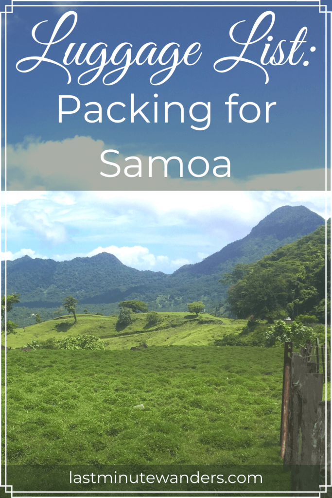 Fields and mountains with text overlay - Luggage List: Packing for Samoa