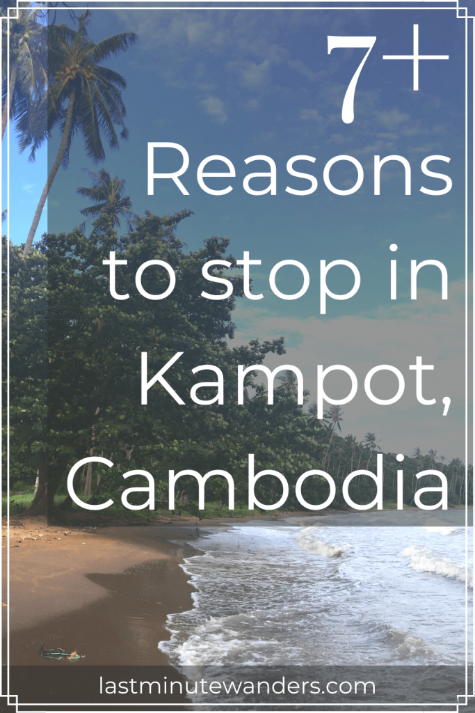 Beach and palm trees with text overlay - 7+ Reasons to stop in Kampot, Cambodia