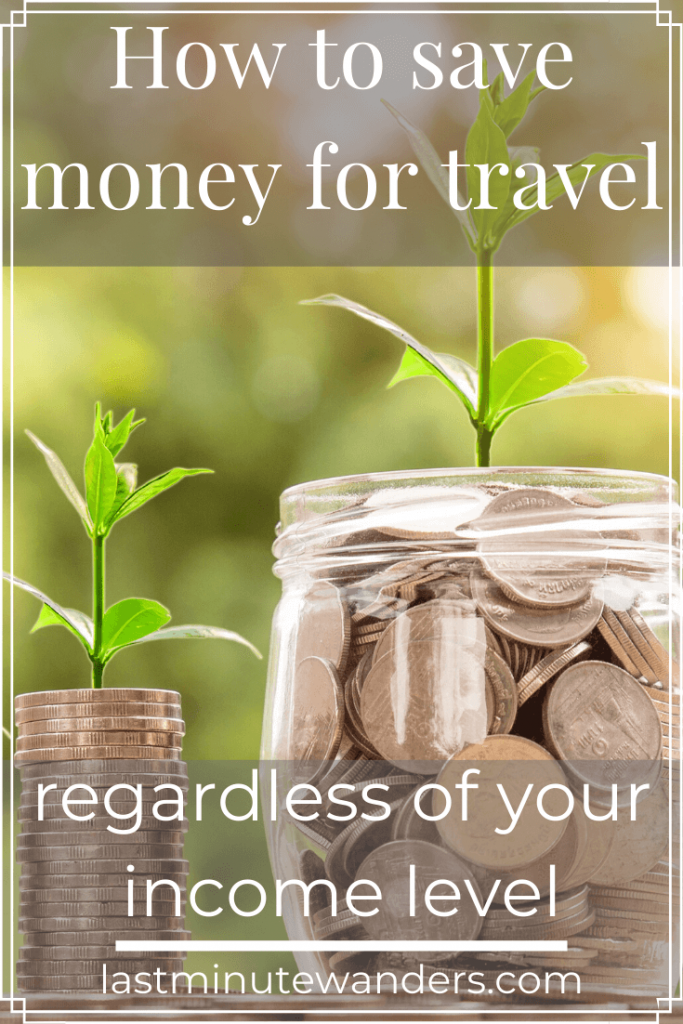 Jar of coins and neat stack of coins with plants appearing from each with text overlay - How to save money for travel regardless of your income level