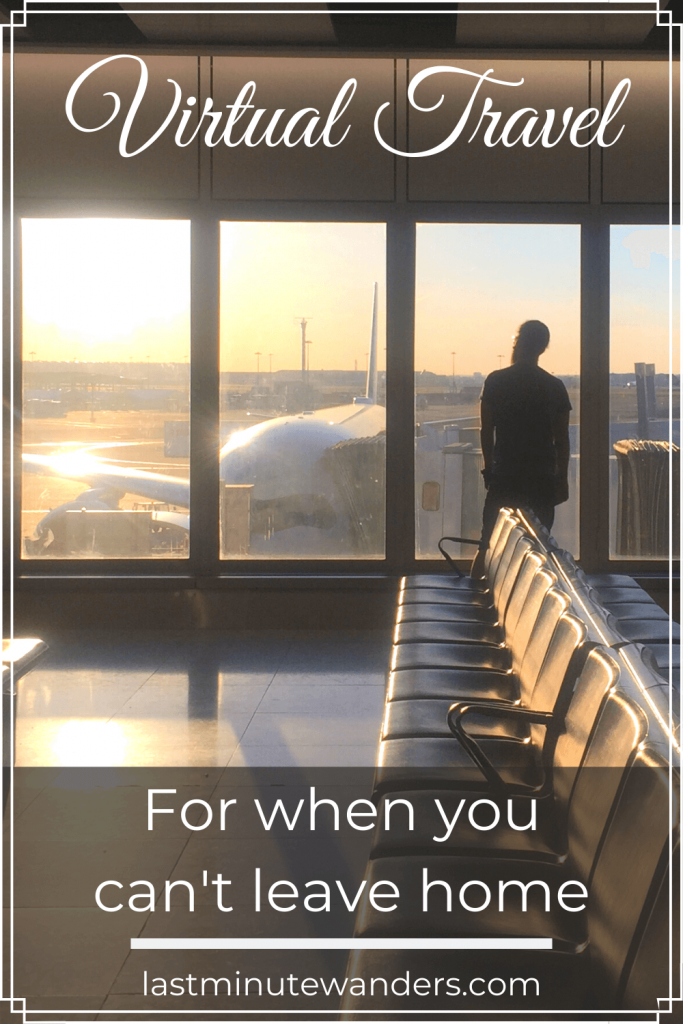 Man standing at airport window with text overlay - Virtual Travel: for when you can't leave home
