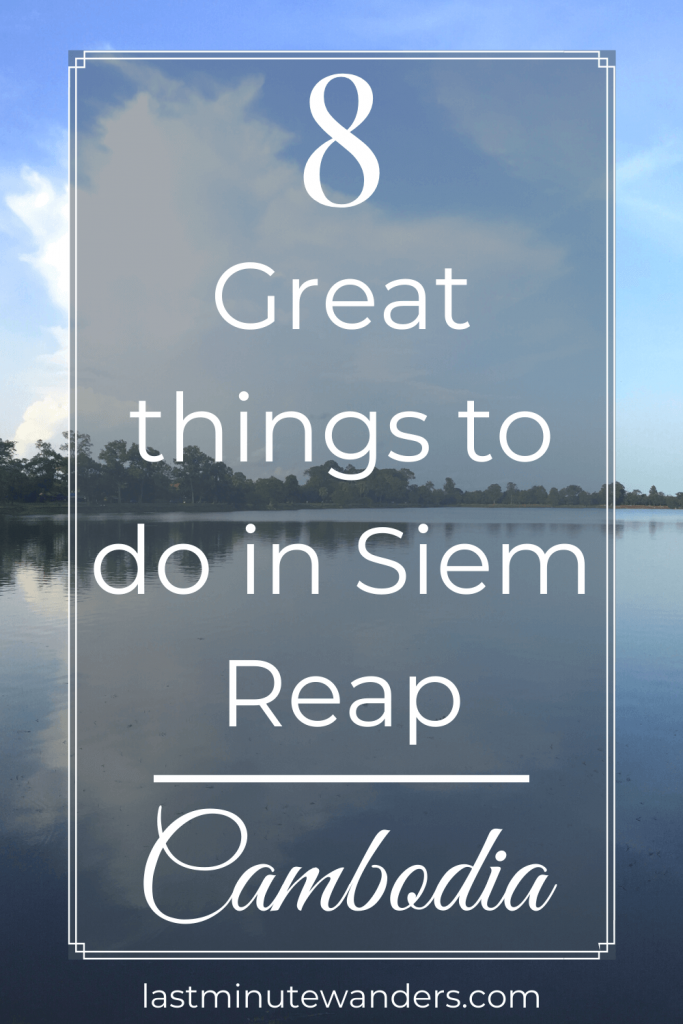 Tree-lined lake with text overlay - 8 great things to do in Siem Reap, Cambodia