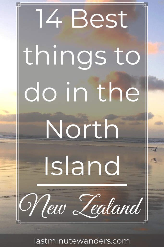 Reflective beach at sunset with text overlay - 14 Best things to do in the North Island, New Zealand