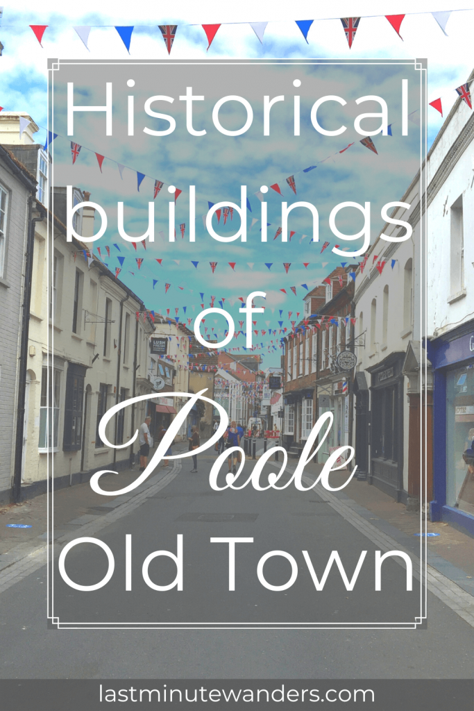Street view with buntingand text overlay - Historical buildings of Poole Old Town