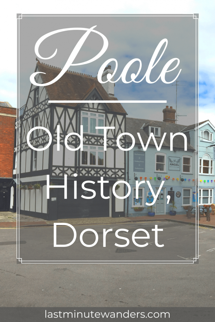 Tudor style black and white building next to blue pub with text overlay - Poole: Old Town History, Dorset